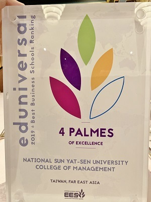 National Sun Yat-sen University School of Management was awarded the 2019 Eduniversal 4 Palmes League Medal.